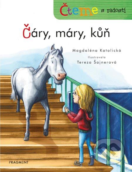 Čteme s radostí: Čáry, máry, kůň - Magdaléna Katolická, Tereza Šajnerová (ilustrátor)