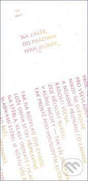 Na závěr do prázdna - Ivan Jelínek