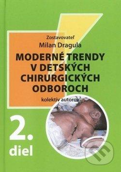 Moderné trendy v detských chirurgických oboroch - 2. diel - Milan Dragula a kolektív