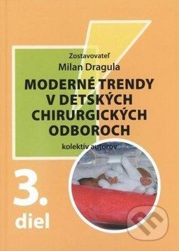 Moderné trendy v detských chirurgických oboroch - 3. diel - Milan Dragula a kolektív