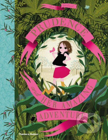 Prudence and her Amazing Adventure - Charlotte Gastaut