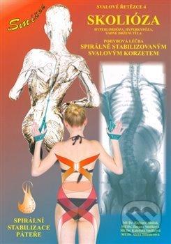Svalové řetězce 4: Spirální stabilizace páteře - Skolióza - Alena Böhmerová, Richard Smíšek, Kateřina Smíšková, Zuzana Smíšková