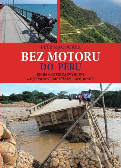 Bez motoru do Peru - Petr Macourek