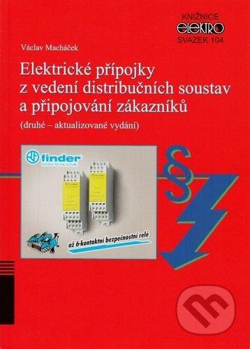 Elektrické přípojky z vedení distribučních soustav a připojování zákazníků - Václav Macháček