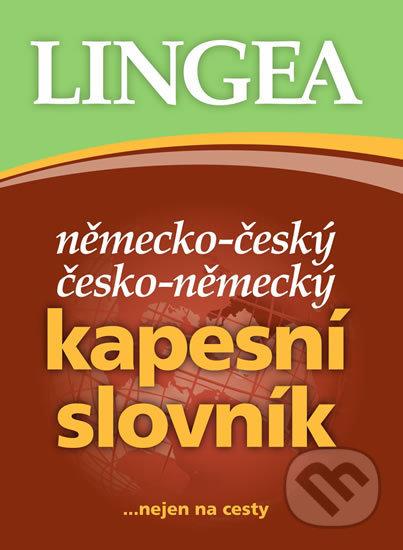 Německo-český, česko-německý kapesní slovník...nejen na cesty - Lingea