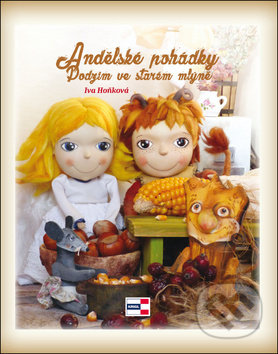 Andělské pohádky, Podzim ve starém mlýně - Iva Hoňková