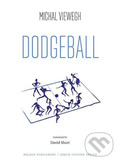 Dodgeball - Michal Viewegh