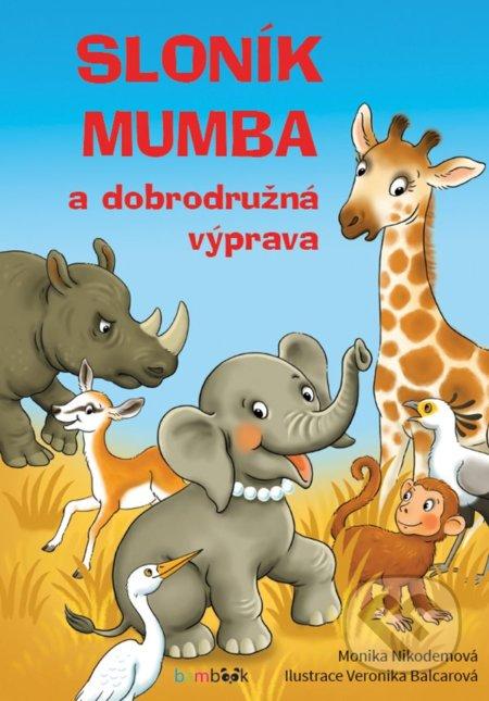 Sloník Mumba a dobrodružná výprava - Monika Nikodemová (ilustrátor), Veronika Balcarová