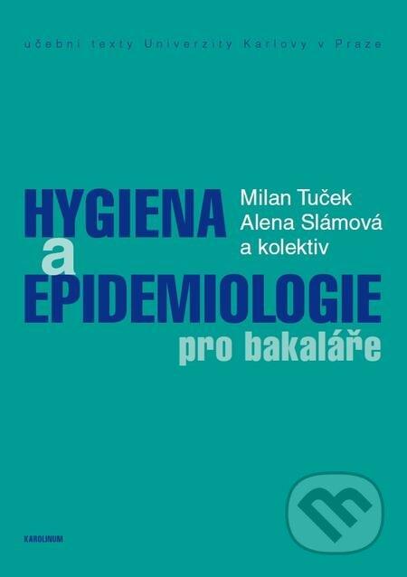 Hygiena a epidemiologie pro bakaláře - Milan Tuček, Alena Slámová a kolektiv