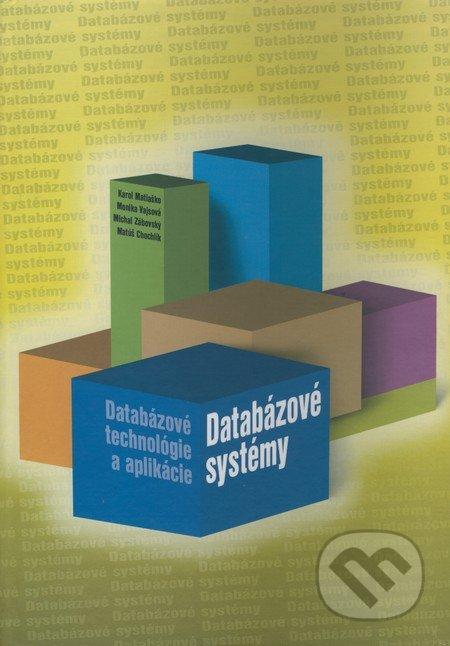 Databázové systémy - Databázové technológie a aplikácie - Karol Matiaško, Monika Vajsová, Michal Zábovský, Matúš Chochlík