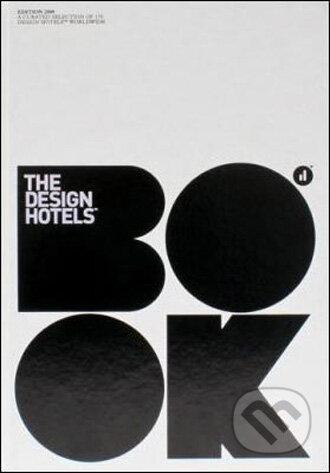 The Design Hotels™ Book 2009 - Gestalten Verlag