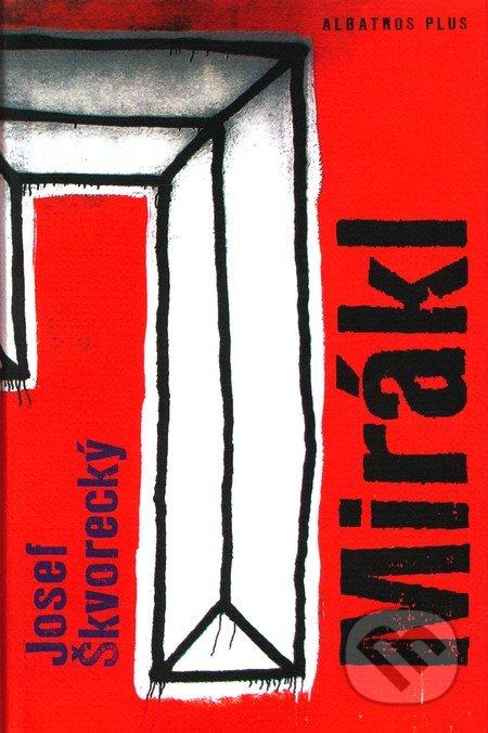Mirákl - Josef Škvorecký