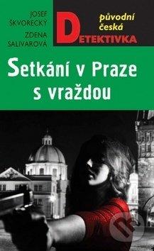 Setkání v Praze s vraždou - Josef Škvorecký, Zdena Salivarová