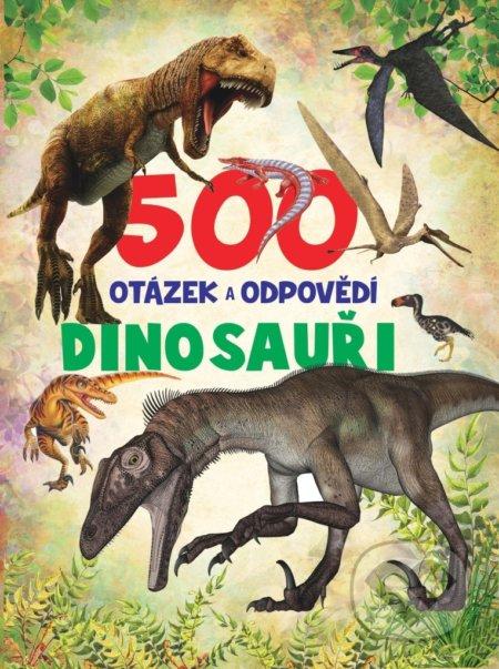 500 otázek a odpovědí: Dinosauři - SUN