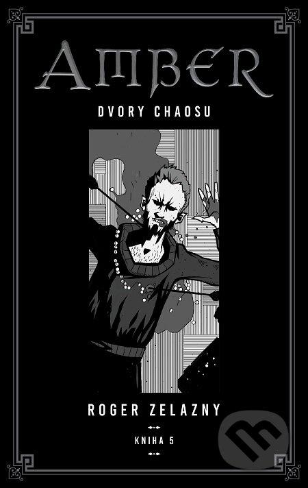 Kroniky Amberu 5 - Roger Zelazny