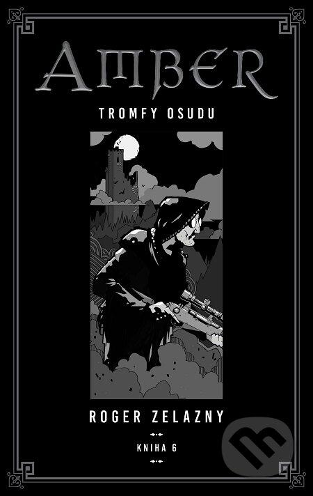 Kroniky Amberu 6 - Roger Zelazny
