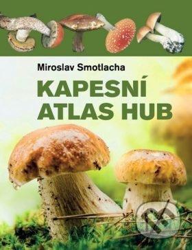 Kapesní atlas hub - Miroslav Smotlacha, Josef a Marie Erhartovi