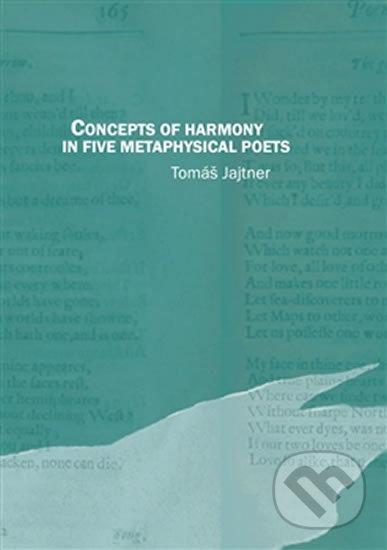Concepts of Harmony in Five Metaphysical Poets - Tomáš Jajtner
