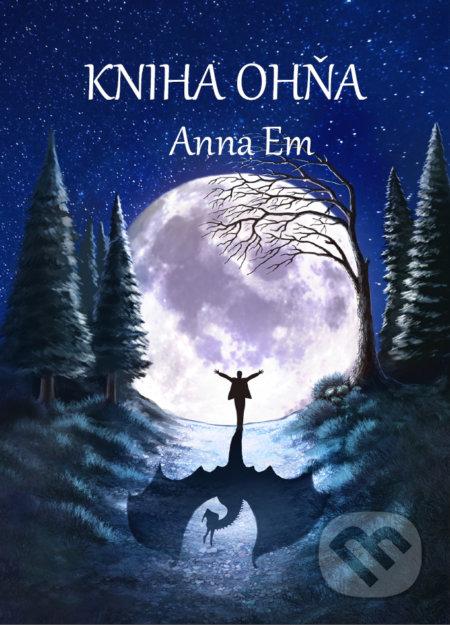 Kniha Ohňa - Anna Em
