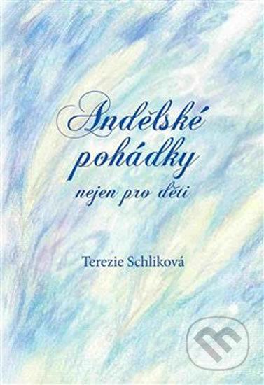 Andělské pohádky - nejen pro děti - Terezie Schliková