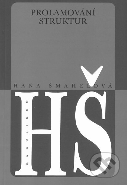 Prolamování struktur - Hana Šmahelová