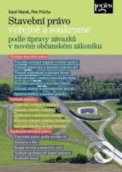 Stavební právo veřejné a soukromé - Karel Marek, Petr Průcha