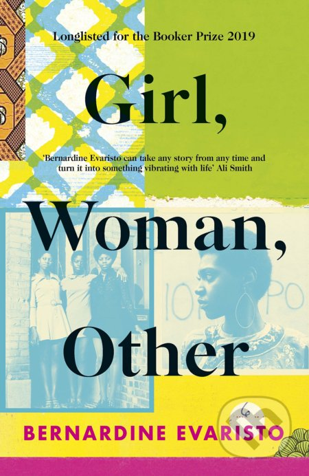 Girl, Woman, Other - Bernardine Evaristo