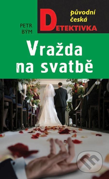 Vražda na svatbě - Petr Bým