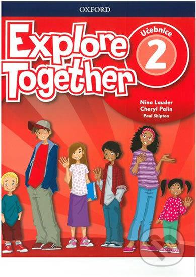 Explore Together 2: Učebnice - Nina Lauder