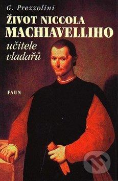 Fatimma.cz Život Niccola Machiavelliho učitele vladařů Image