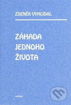 Záhada jednoho života - Zdeněk Vyhlídal