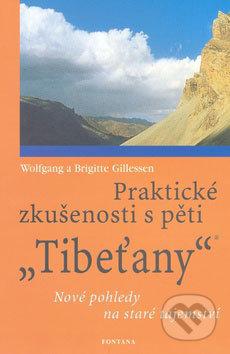 "Praktické zkušenosti s pěti ""Tibeťany"" - Wolfgang Gillessen, Brigitte Gillessen"