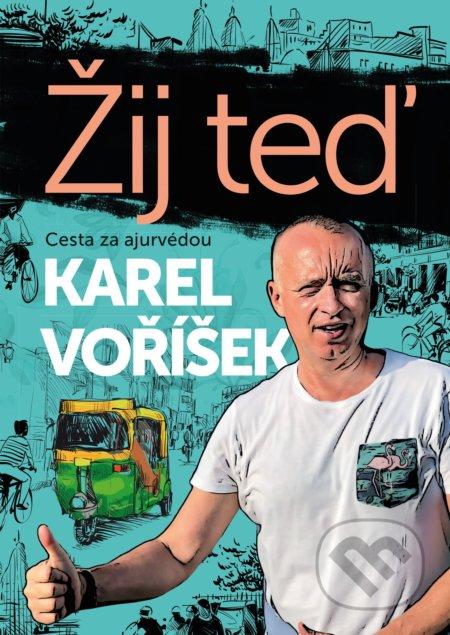 Karel Voříšek: Žij teď - Karel Voříšek
