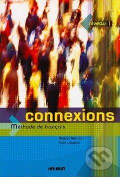 Connexions 1 - Régine Merieux, Yves Loiseau