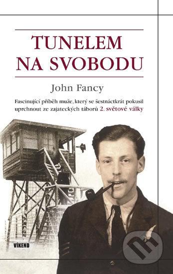 Tunelem na svobodu - John Fancy
