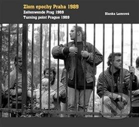 Zlom epochy Praha 1989 - Blanka Lamrová