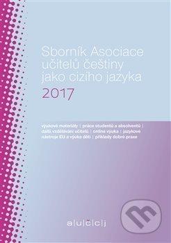 Sborník Asociace učitelů češtiny jako cizího jazyka 2017 - Lenka Suchomelová