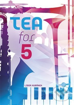 Tea for 5 - Libor Kubánek