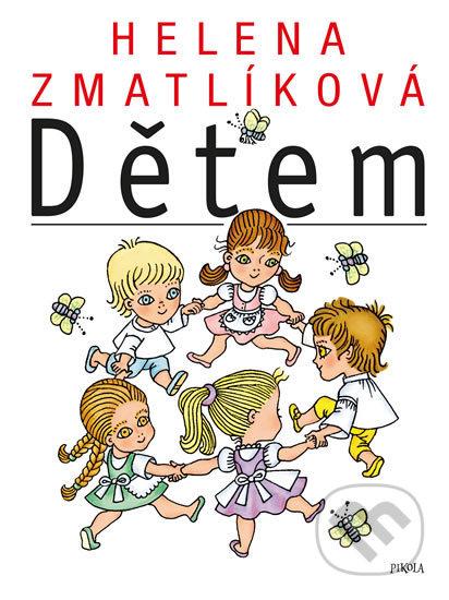 Helena Zmatlíková dětem - Kolektiv autorů, Helena Zmatlíková (ilustrátor)
