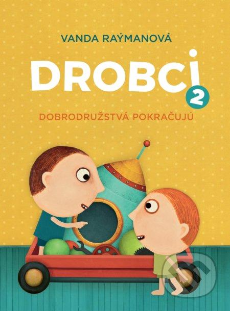 Drobci 2 - Vanda Raýmanová, Juraj Raýman, Ivana Šebestová (ilustrátor)