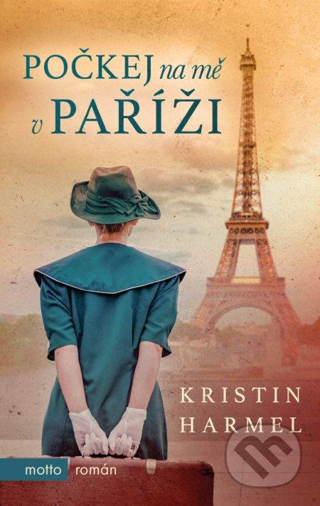 Počkej na mě v Paříži - Kristin Harmel