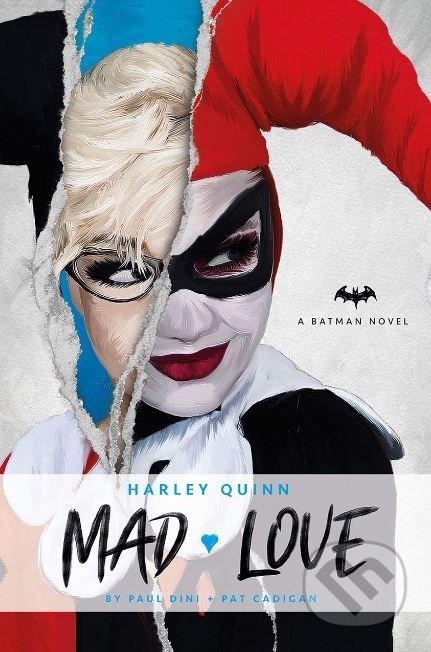 Harley Quinn: Mad Love - Paul Dini, Pat Cadigan