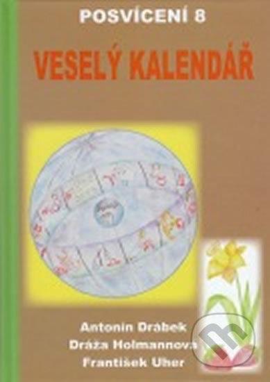 Posvícení 8 - Veselý kalendář - Antonín Drábek, Dráža Hofmannová, František Uher
