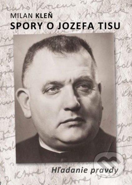 Spory o Jozefa Tisu - Milan Kleň