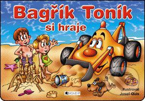 Bagřík Toník si hraje - Josef Quis (ilustrátor)