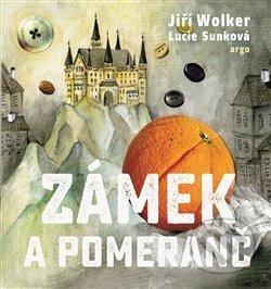 Zámek a pomeranč - Jiří Wolker, Lucie Sunková (ilustrácie)