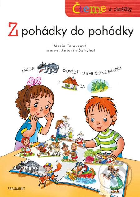 Čteme s obrázky - Z pohádky do pohádky - Tetourová Marie