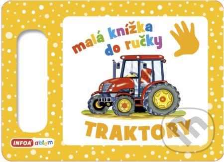 Malá knížka do ručky: Traktory - INFOA