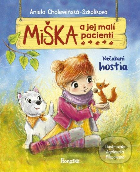 Miška a jej malí pacienti 2: Nečakaní hostia - Aniela Cholewińska-Szkolik, Agnieszka Filipowski (ilustrátor)