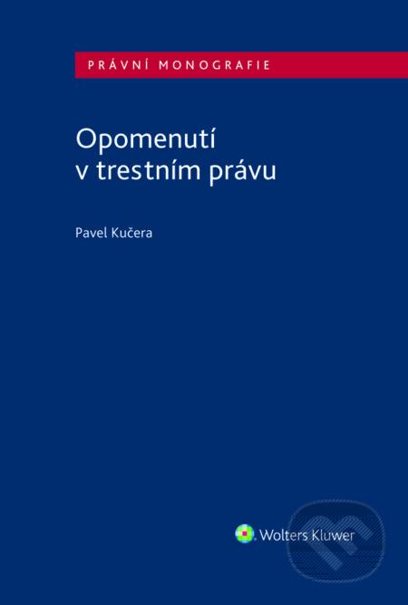 Opomenutí v trestním právu - Pavel Kučera